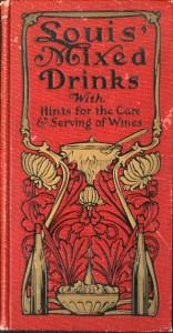 Louis' Mixed Drinks by Muckensturm (1906)
