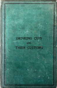 Drinking Cups & Their Custom by Henry Porter & George Roberts (1869)
