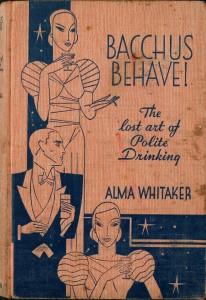 Bacchus Behave! by Alma Whitaker (1933)